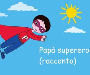 Un papà supereroe (racconto)
