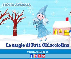 Le magie di Fata Ghiacciolina (storia animata)