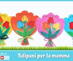 Lavoretti per la festa della mamma: i tulipani