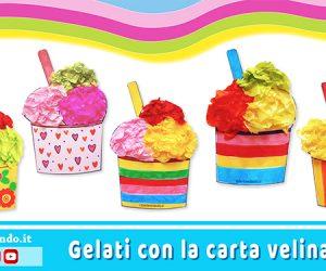 Lavoretti per l'estate: gelati con la carta velina